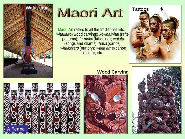 Maori Art refers to all the traditional arts: whakairo (wood carving); kowha...