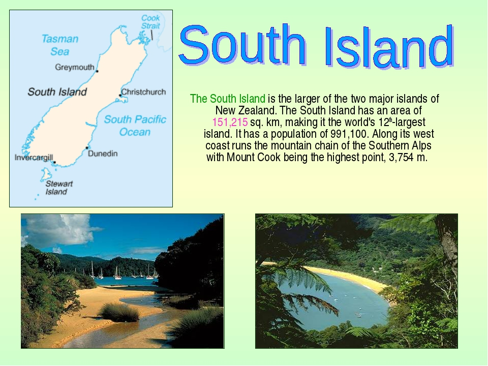 The South Island is the larger of the two major islands of New Zealand. The...