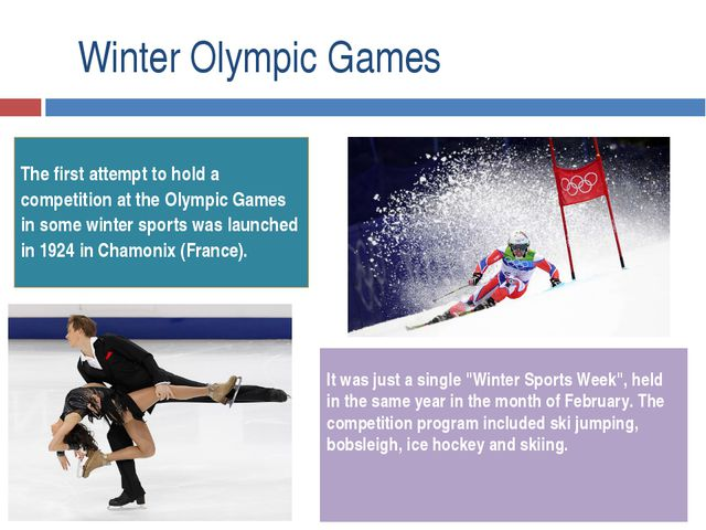 Winter Olympic Games The first attempt to hold a competition at the Olympic...