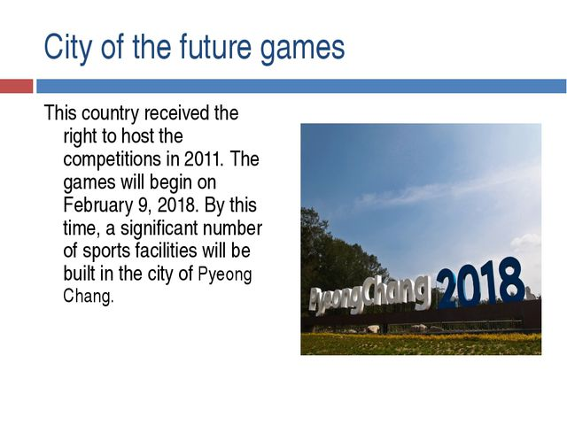 City of the future games This country received the right to host the competit...