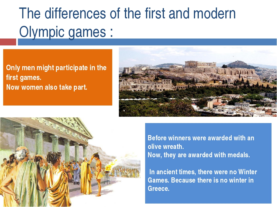 The differences of the first and modern Olympic games : Before winners were a...