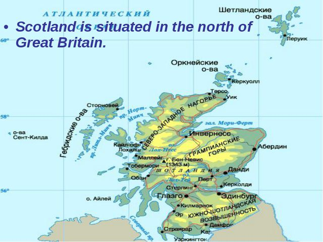 Scotland is situated in the north of Great Britain.