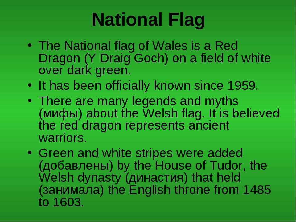 National Flag The National flag of Wales is a Red Dragon (Y Draig Goch) on a...