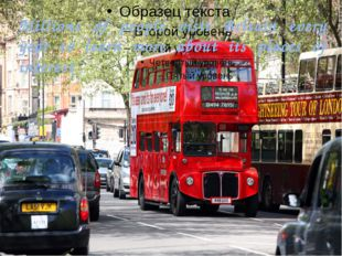Millions of people visit Britain every year to learn more about its places o