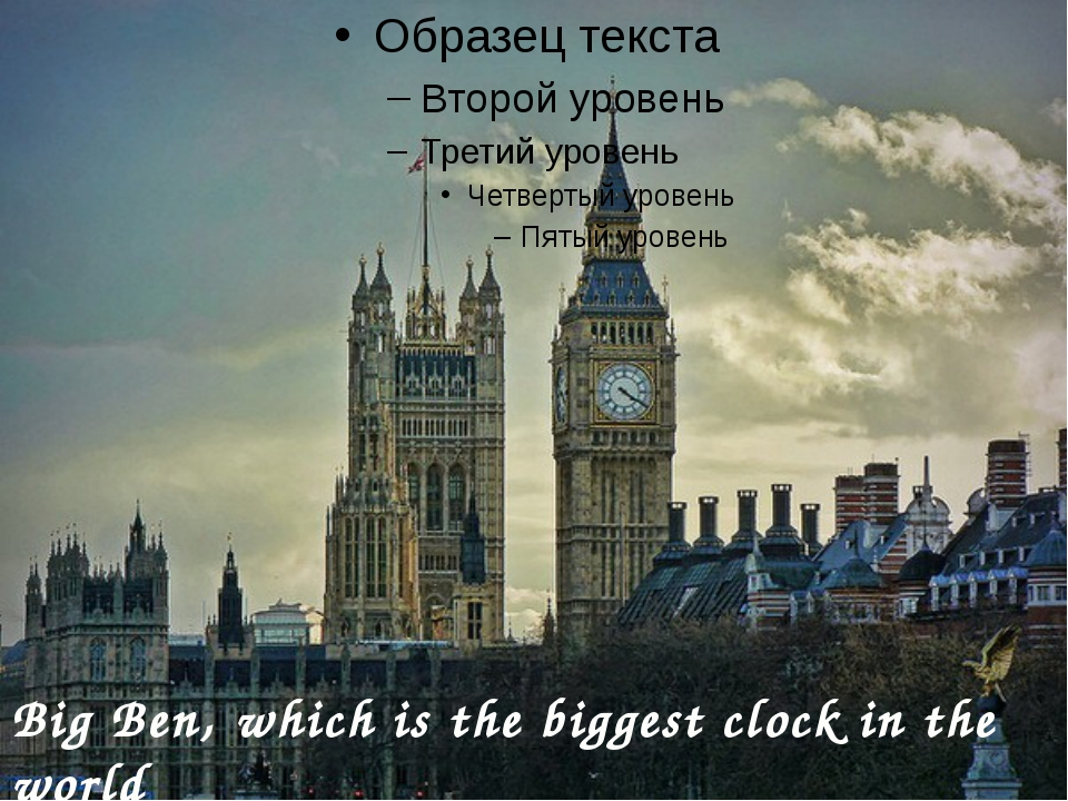 Big Ben, which is the biggest clock in the world