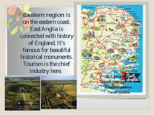 Eastern region is on the eastern coast. East Anglia is connected with history