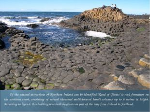 """Of the natural attractions of Northern Ireland can be identified """"Road of Gia"""
