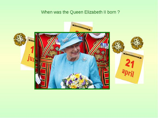 When was the Queen Elizabeth II born ?