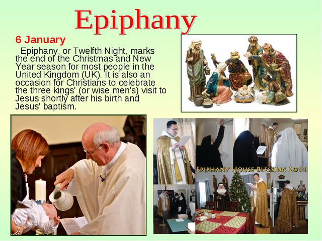 6 January Epiphany, or Twelfth Night, marks the end of the Christmas and New...