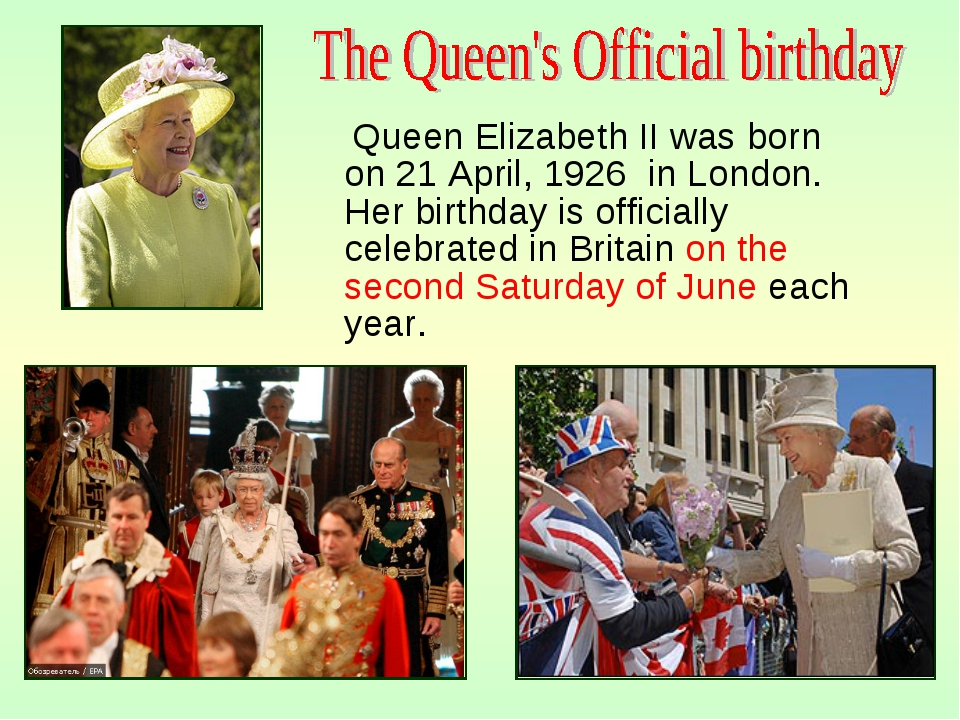 Queen Elizabeth II was born on 21 April, 1926 in London. Her birthday is off...