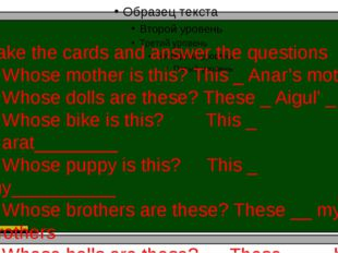 Take the cards and answer the questions 1 Whose mother is this? This _ Anar'
