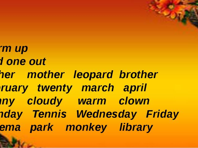 Warm up Odd one out Father mother leopard brother February twenty march apri...
