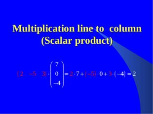 Multiplication line to column (Scalar product)