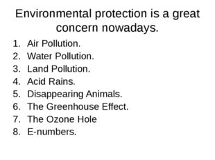Environmental protection is a great concern nowadays. Air Pollution. Water Po