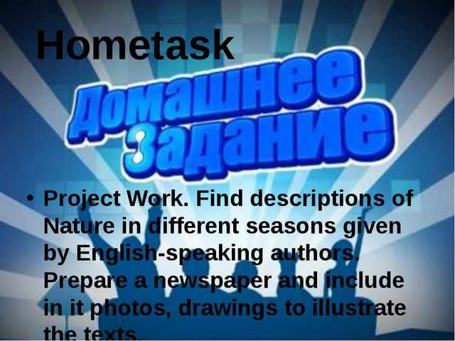 Hometask Project Work. Find descriptions of Nature in different seasons given...