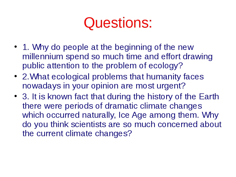 Questions: 1. Why do people at the beginning of the new millennium spend so m...