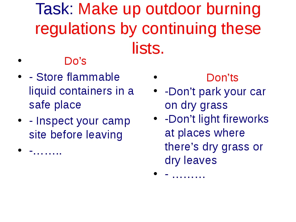 Task: Make up outdoor burning regulations by continuing these lists. Do's - S...