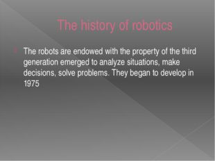 The robots are endowed with the property of the third generation emerged to a