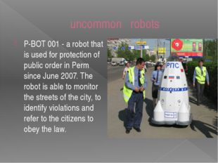 uncommon robots P-BOT 001 - a robot that is used for protection of public ord