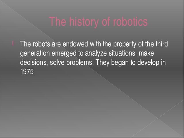 The robots are endowed with the property of the third generation emerged to a...
