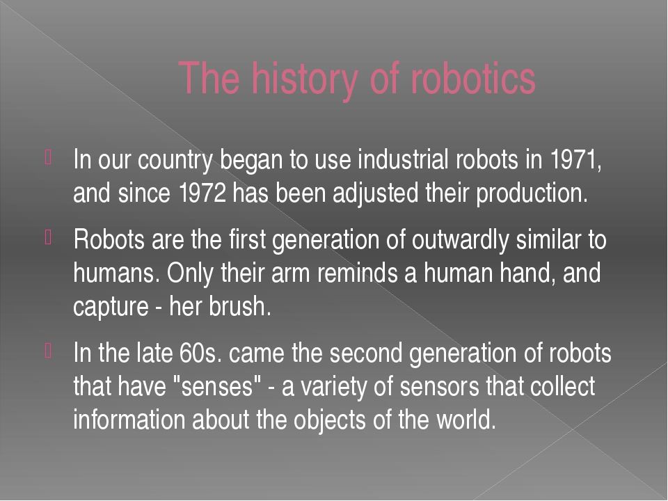 In our country began to use industrial robots in 1971, and since 1972 has bee...
