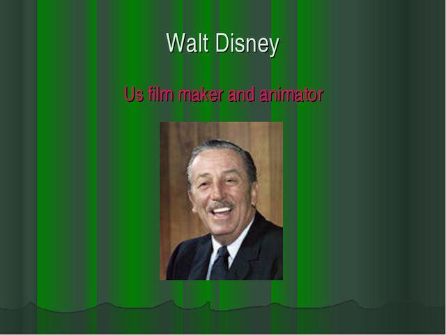 Walt Disney Us film maker and animator