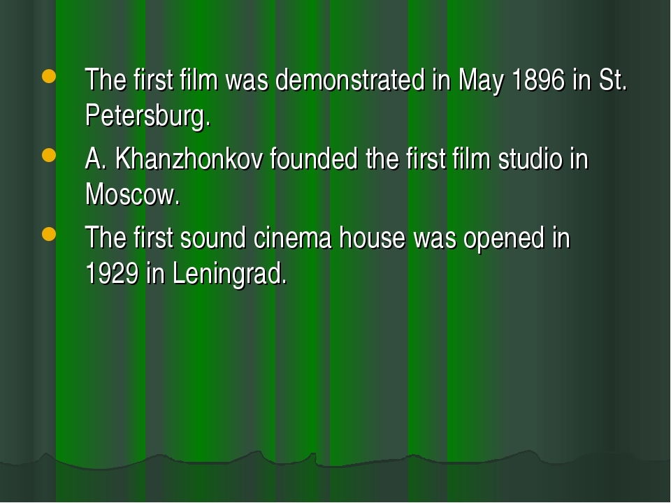 The first film was demonstrated in May 1896 in St. Petersburg. A. Khanzhonkov...