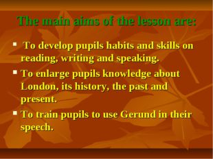 The main aims of the lesson are: To develop pupils habits and skills on readi