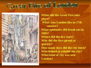 When did the Great Fire take place? What was London like in 17th century? Wha
