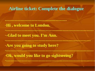 Airline ticket: Complete the dialogue ---------------------------------------