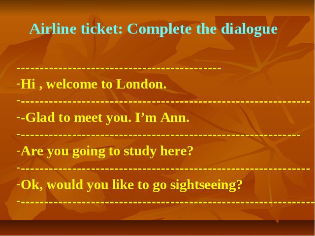 Airline ticket: Complete the dialogue ---------------------------------------...