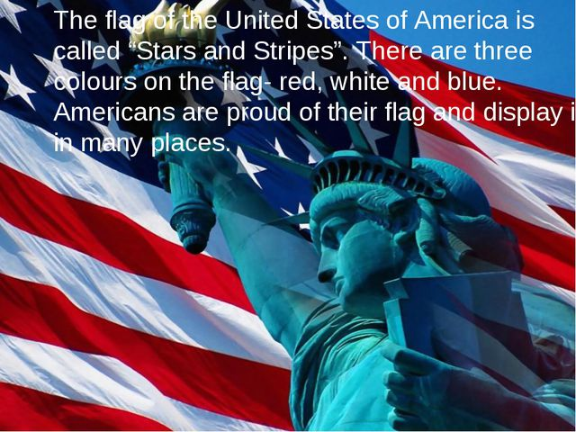 """The flag of the United States of America is called """"Stars and Stripes"""". There..."""