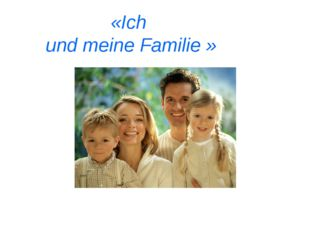 «Ich und meine Familie »