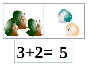 3+2= 5