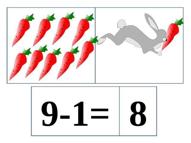 9-1= 8