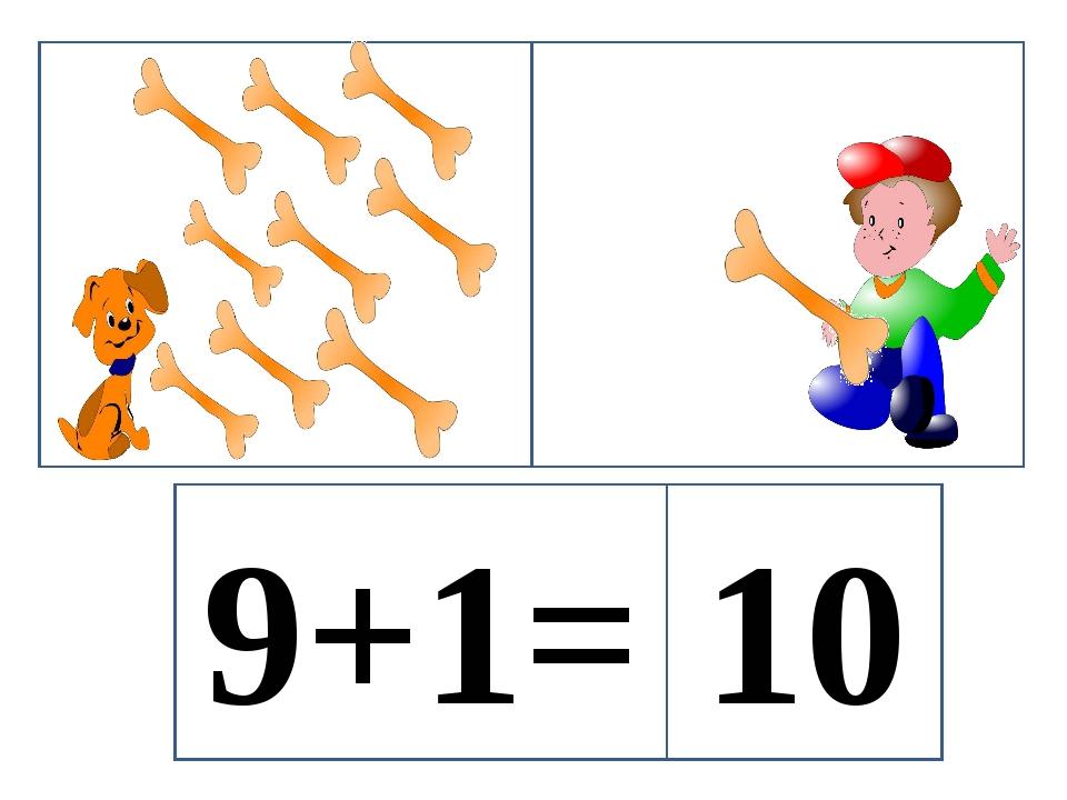 9+1= 10