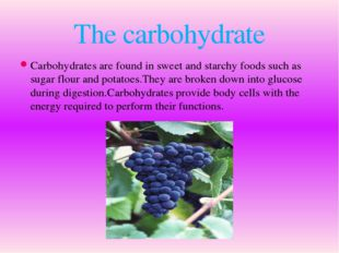Carbohydrates are found in sweet and starсhy foods such as sugar flour and po