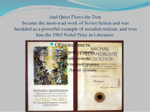 And Quiet Flows the Don became the most-read work of Soviet fiction and was h