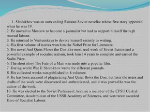 1. Sholokhov was an outstanding Russian Soviet novelist whose first story ap