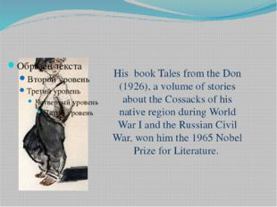 His book Tales from the Don (1926), a volume of stories about the Cossacks of