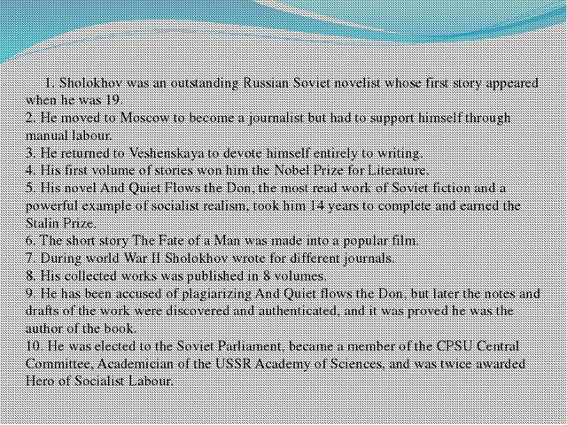 1. Sholokhov was an outstanding Russian Soviet novelist whose first story ap...