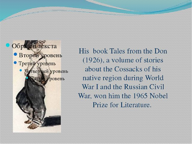 His book Tales from the Don (1926), a volume of stories about the Cossacks of...