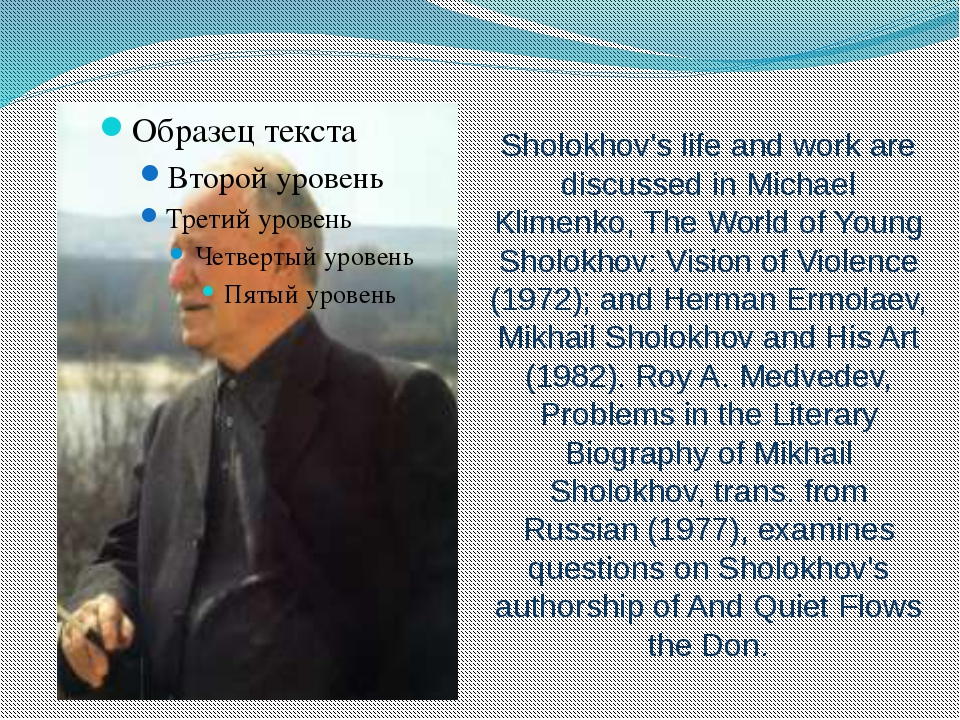 Sholokhov's life and work are discussed in Michael Klimenko, The World of You...