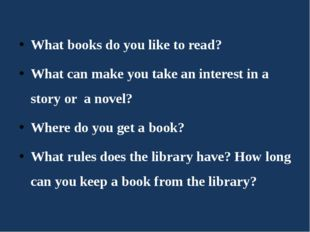 What books do you like to read? What can make you take an interest in a story