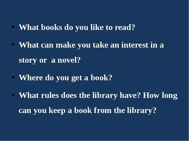 What books do you like to read? What can make you take an interest in a story...