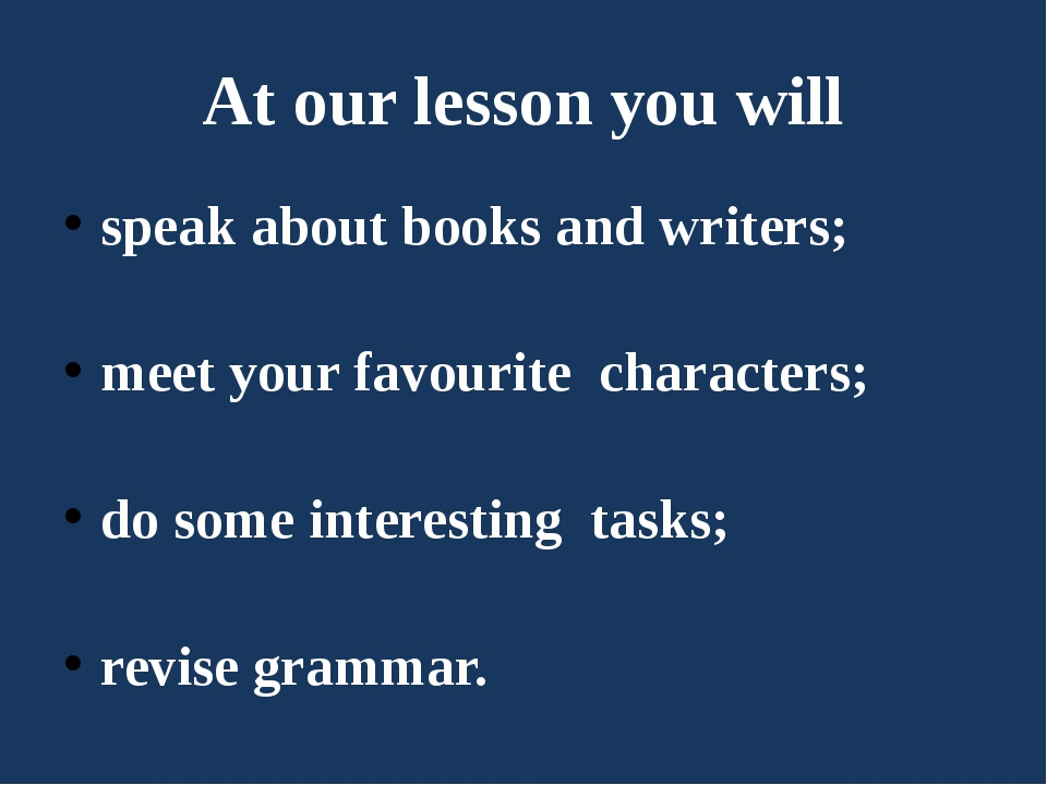 At our lesson you will speak about books and writers; meet your favourite cha...