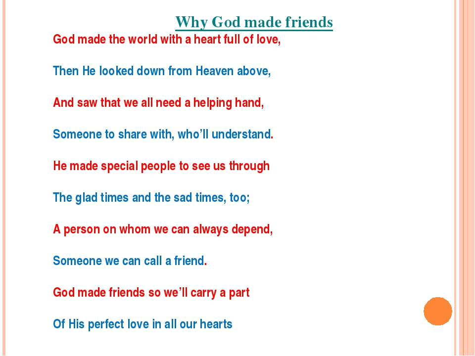 Why God made friends God made the world with a heart full of love, Then He lo...