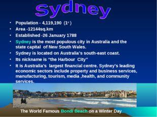 Population - 4,119,190 (1st ) Area -12144sq.km Established -26 January 1788 S