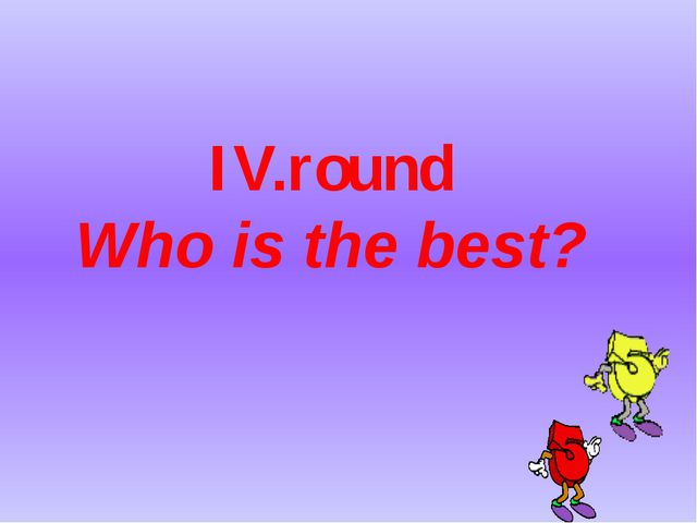 IV.round Who is the best?