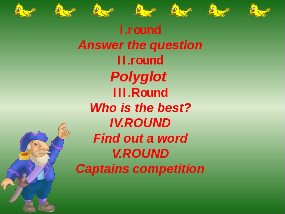 I.round Answer the question ІІ.round Polyglot III.Round Who is the best? IV.R...